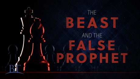 Beyond Today -- The Beast and the False Prophet