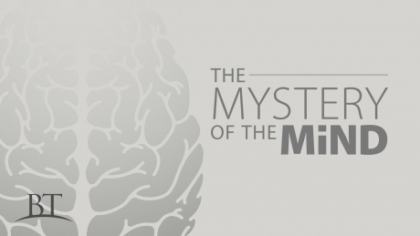 Beyond Today -- The Mystery of the Mind