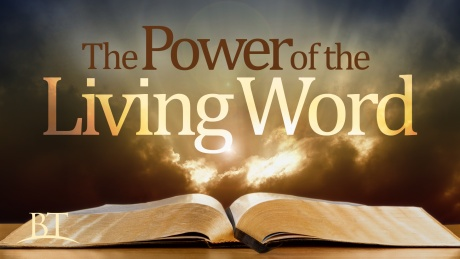 Beyond Today -- The Power of the Living Word