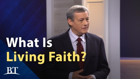 Beyond Today -- What is Living Faith?