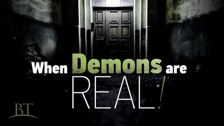 Beyond Today -- When Demons Are Real!