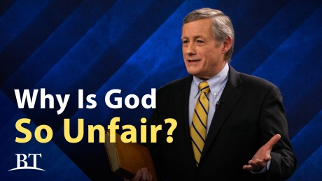 Beyond Today -- Why Is God So Unfair?