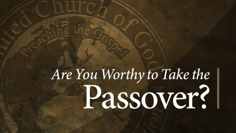 Are You Worthy to Take the Passover? sermon series