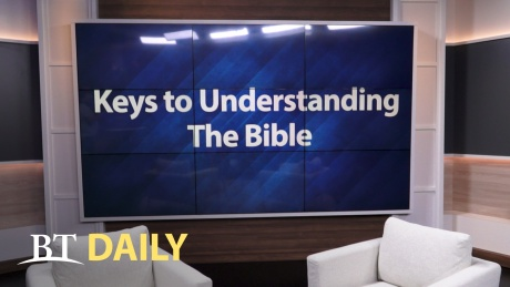 BT Daily Series: Keys to Understanding the Bible