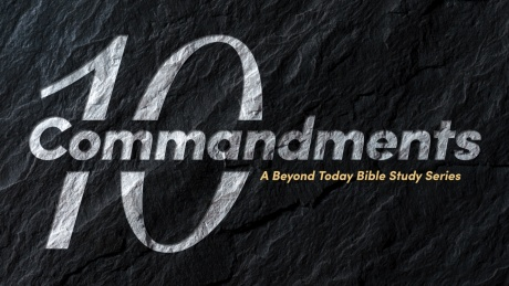 Beyond Today Bible -- The Ten Commandments