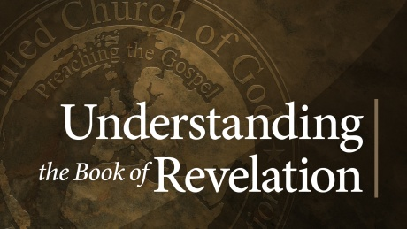 Understanding the Book of Revelation sermon series