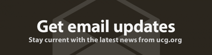 Get email updates. Stay current with the latest from ucg.org