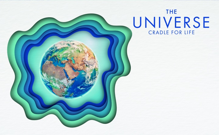 The Universe: Cradle for Life
