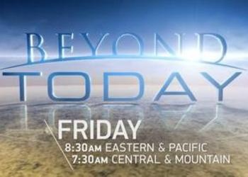 Beyond Today airs on new day & times.