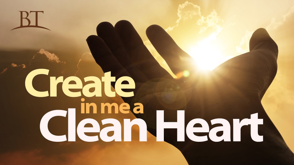 Create In Me A Clean Heart > Online Bible Class