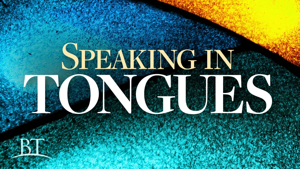 Bible Verses About Speaking in Tongues - Bible Study Tools