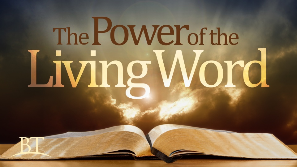 The Power of the Living Word   United Church of God